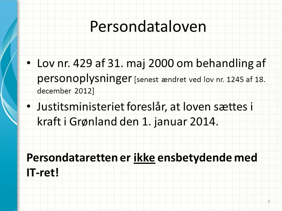 02-04-2017 Persondataloven. Lov nr. 429 af 31. maj 2000 om behandling af personoplysninger [senest ændret ved lov nr. 1245 af 18. december 2012]